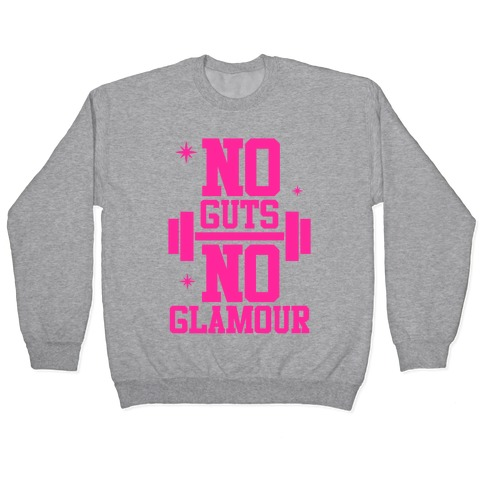 No Guts No Glamour Pullover