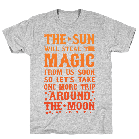 Let's Take One More Trip Around The Moon Mens T-Shirt