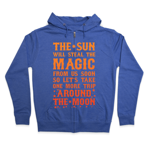 Let's Take One More Trip Around The Moon Zip Hoodie