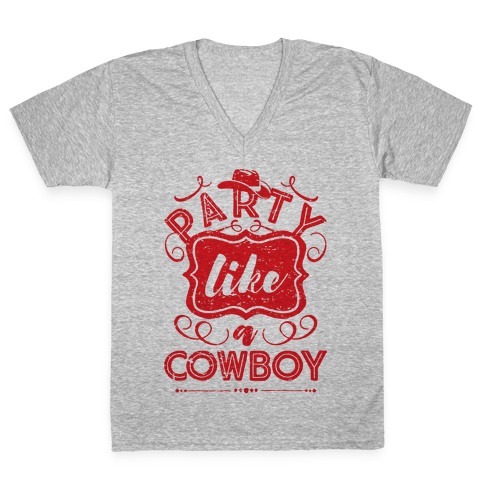 Party Like A Cowboy V-Neck Tee Shirt