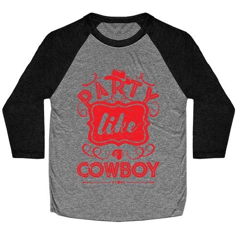 Party Like A Cowboy Baseball Tee