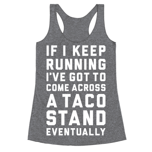 Running To A Taco Stand Racerback Tank Top