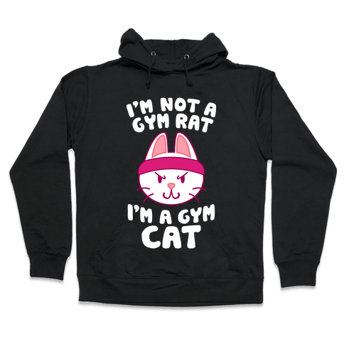 I'm A Gym Cat Hooded Sweatshirt