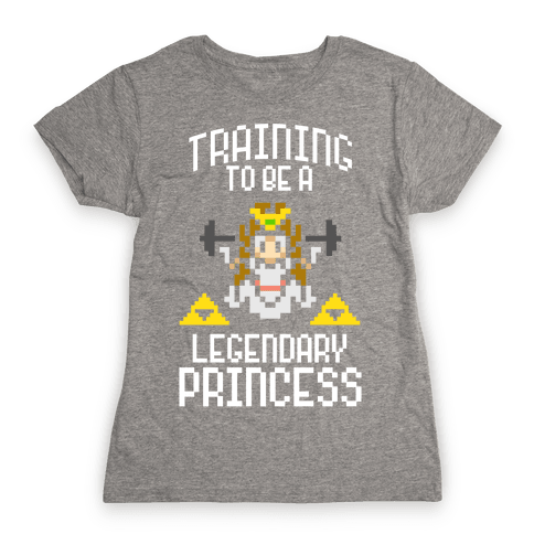 Training To Be A Legendary Princess Womens T-Shirt