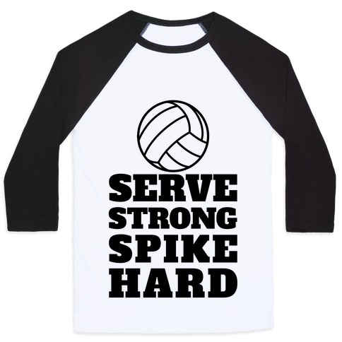 Serve Strong Spike Hard Baseball Tee