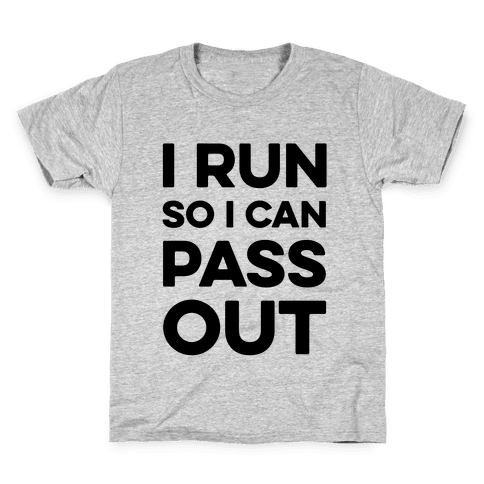 I Run So I Can Pass Out Kids T-Shirt