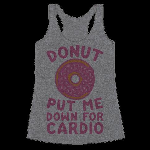Donut Put Me Down For Cardio Racerback Tank Top