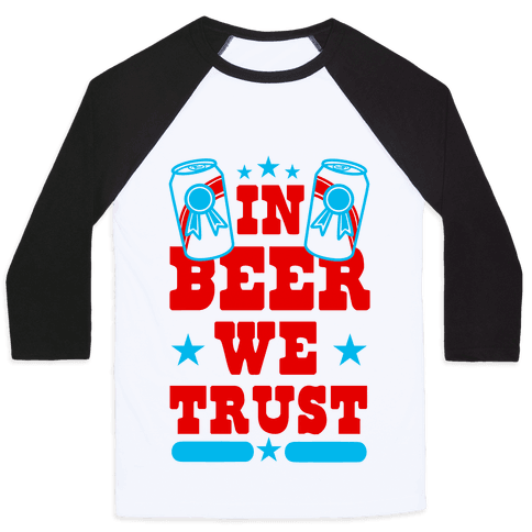 In Beer We Trust Baseball Tee