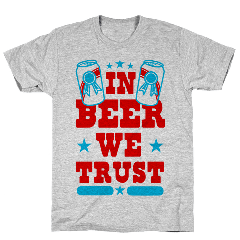 In Beer We Trust Mens T-Shirt