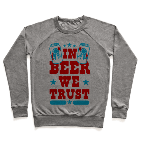 In Beer We Trust Pullover