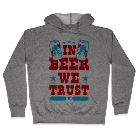 In Beer We Trust Hooded Sweatshirt