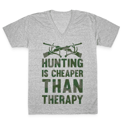 Hunting Is Cheaper Than Therapy V-Neck Tee Shirt