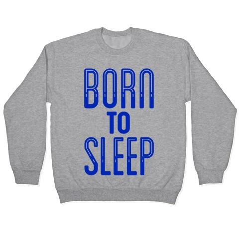 Born To Sleep Pullover
