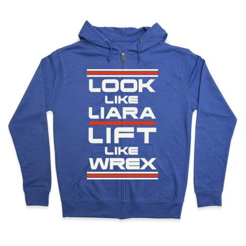 Look Like Liara Lift Like Wrex Zip Hoodie