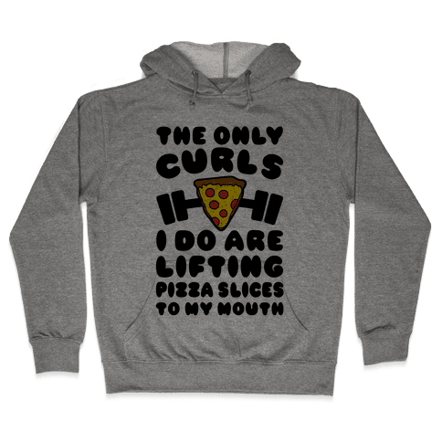 I Lift Pizza Hooded Sweatshirt