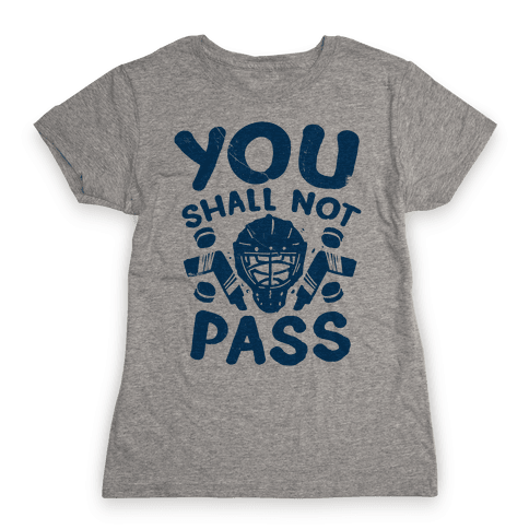 You Shall Not Pass Womens T-Shirt