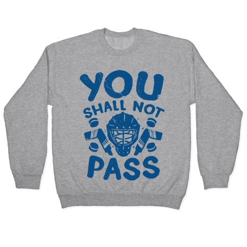 You Shall Not Pass Pullover