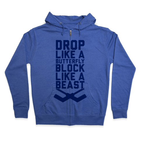 Drop Like A Butterfly, Block Like A Beast Zip Hoodie