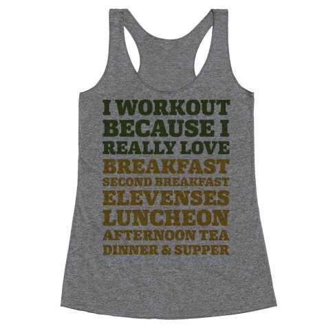I Workout Because I Love Eating Like a Hobbit Racerback Tank Top