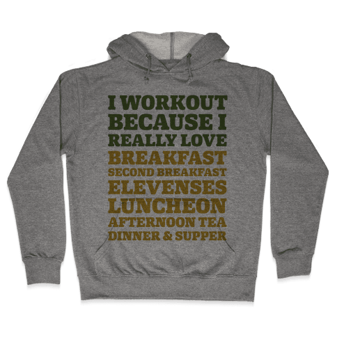 I Workout Because I Love Eating Like a Hobbit Hooded Sweatshirt