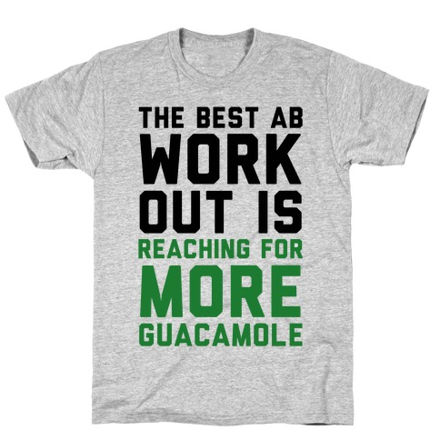 The Best Ab Work Out T-Shirt