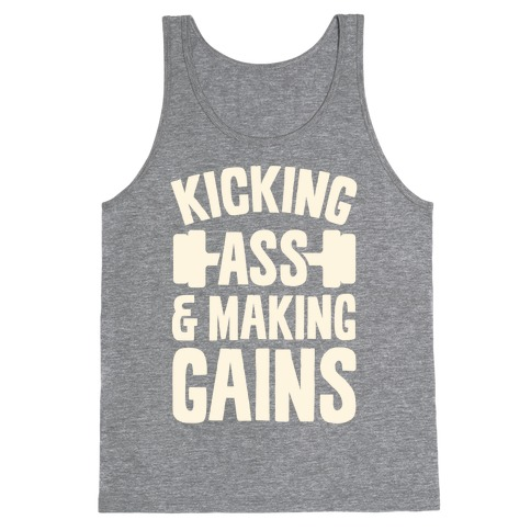 Kicking Ass & Making Gains Tank Top