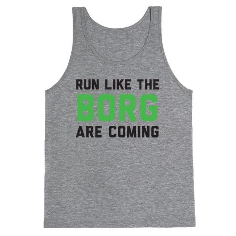 Run Like The Borg Are Coming Tank Top