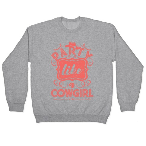 Party Like A Cowgirl Pullover