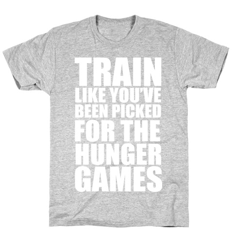 Train for the Hunger Games Mens T-Shirt
