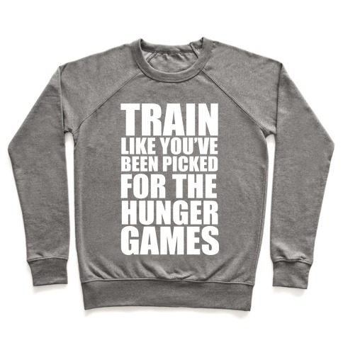 Train for the Hunger Games Pullover