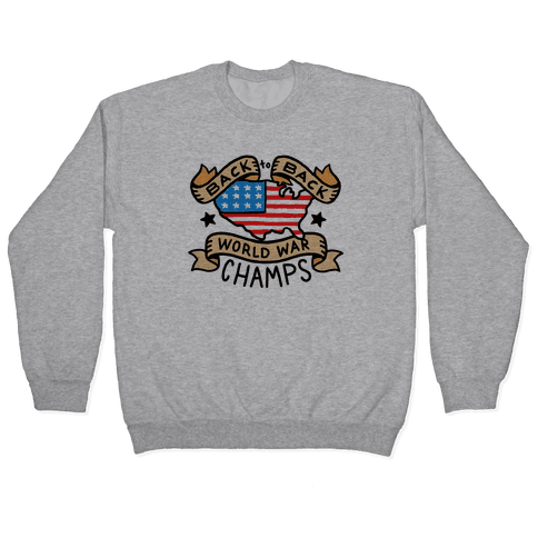 Back to Back World War Champs Pullover