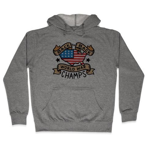 Back to Back World War Champs Hooded Sweatshirt