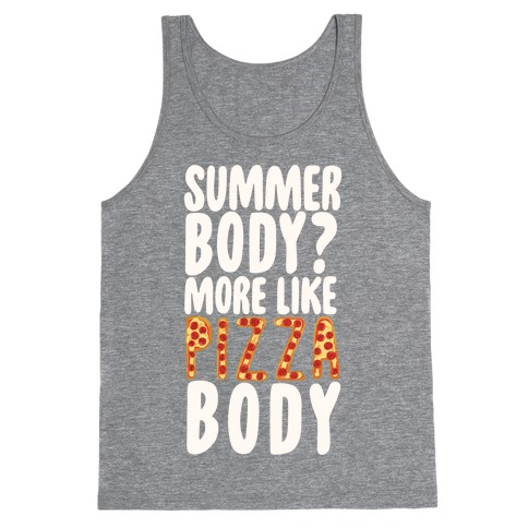 Summer Body? More Like Pizza Body Tank Top