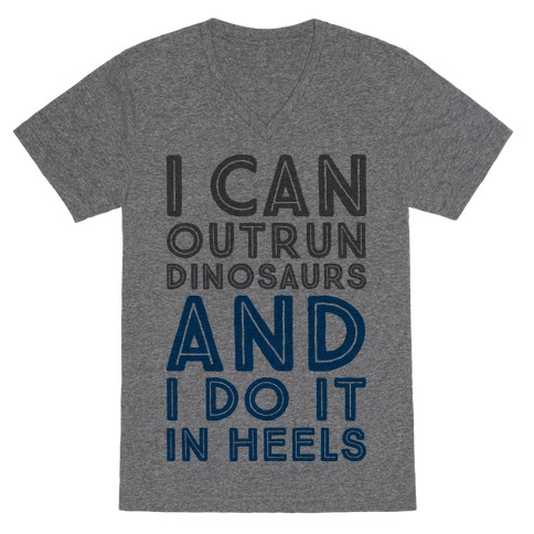 I Can Outrun Dinosaurs and I Do It In Heels V-Neck Tee Shirt