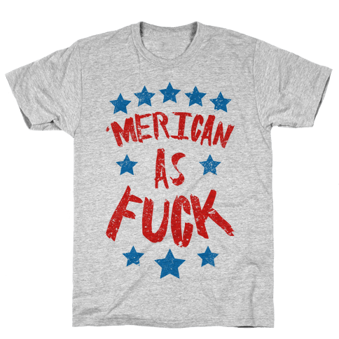 'Merican As F*** Mens T-Shirt