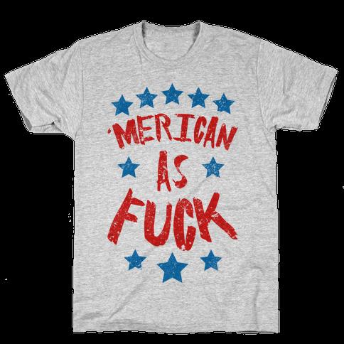 'Merican As F*** Mens/Unisex T-Shirt