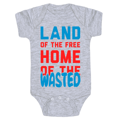 Land of the Free. Home of the Wasted Baby Onesy
