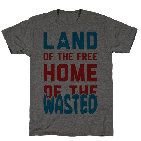 Land of the Free. Home of the Wasted