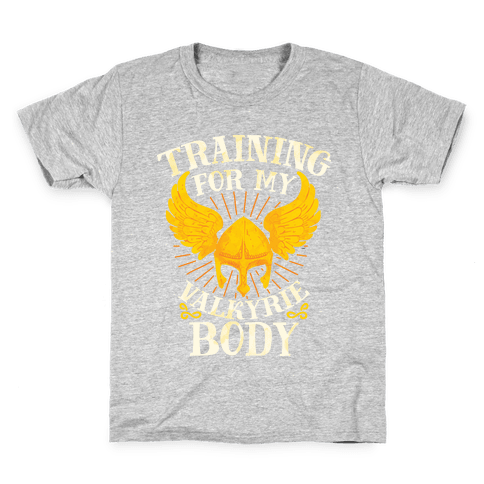 Training for My Valkyrie Body Kids T-Shirt