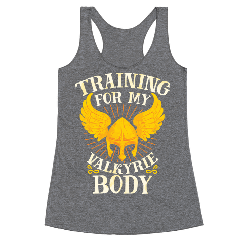 Training for My Valkyrie Body Racerback Tank Top