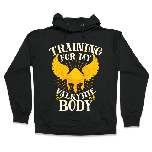 Training for My Valkyrie Body Hooded Sweatshirt