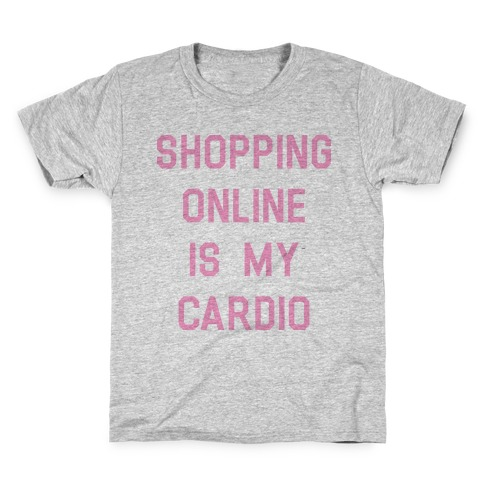 Shopping Online is My Cardio Kids T-Shirt