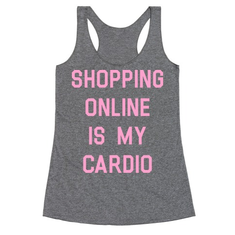 Shopping Online is My Cardio Racerback Tank Top