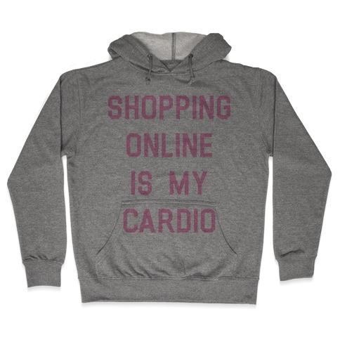 Shopping Online is My Cardio Hooded Sweatshirt