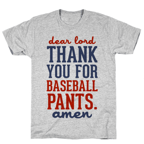 Thank You for Baseball Pants Mens/Unisex T-Shirt