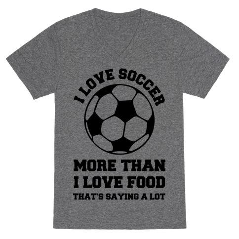 I Love Soccer More Than Food V-Neck Tee Shirt
