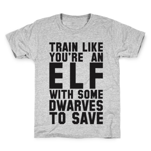 Train Like Your An Elf With Some Dwarves To Save Kids T-Shirt