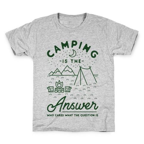 Camping Is The Answer Kids T-Shirt