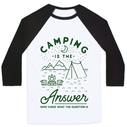 Camping Is The Answer Baseball Tee