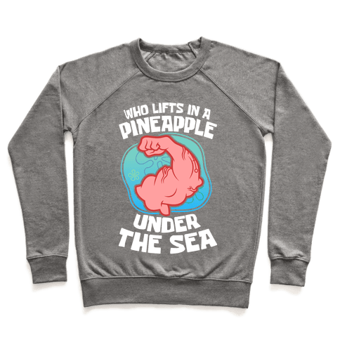 Who Lifts In A Pineapple Under The Sea Pullover